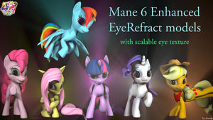 Mane 6 Enhanced Eyerefract Models