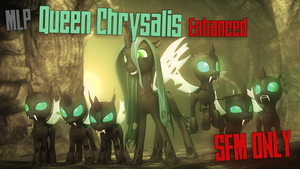 Enhanced Queen Chrysalis
