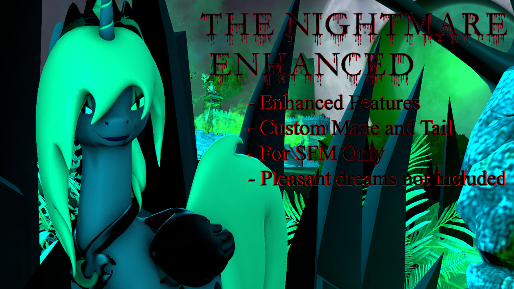 The Nightmare Enhanced